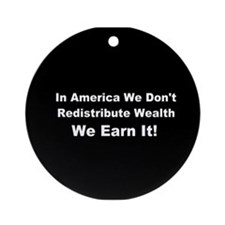 In America we earn wealth Ornament (Round)