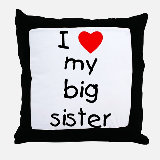 I love my big sister Throw Pillow