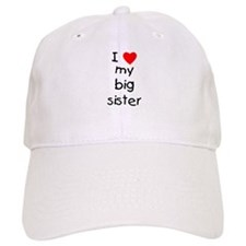 I love my big sister Baseball Cap
