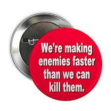 making enemies... Button