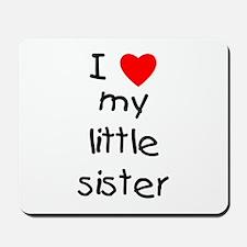 I love my little sister Mousepad