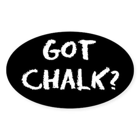 got chalk? Oval Sticker #1