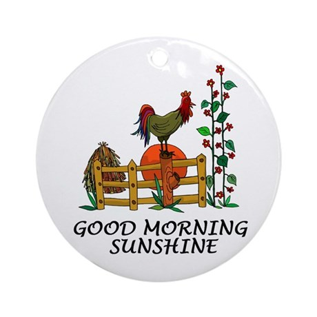 Good Morning Sunshine Ornament (Round)
