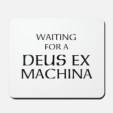 Waiting for a Deus Ex Machina Mousepad