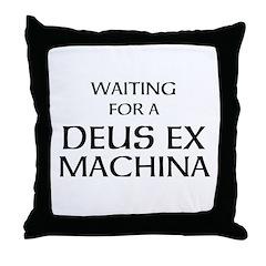 Waiting for a Deus Ex Machina Throw Pillow