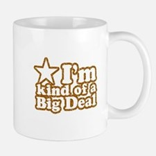 I'm Kind of a Big Deal Mug
