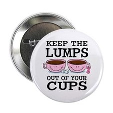 """Lumps Out of Cups 2.25"""" Button"""