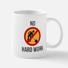 No hard work Mug