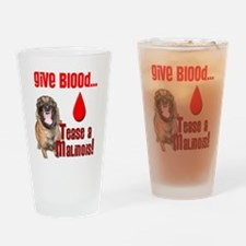 Give Blood, Tease a Malinois Drinking Glass