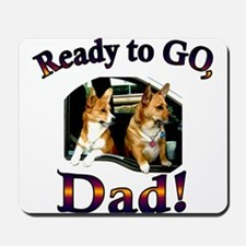 Ready to GO, Dad- P & B Mousepad