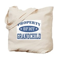 Property Of My Grandchild  Tote Bag