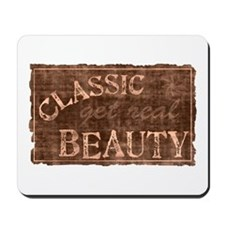 Classic Beauty Get Real Distressed Mousepad