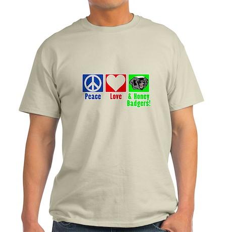 Peace, Love & Honey Badgers! Light T-Shirt