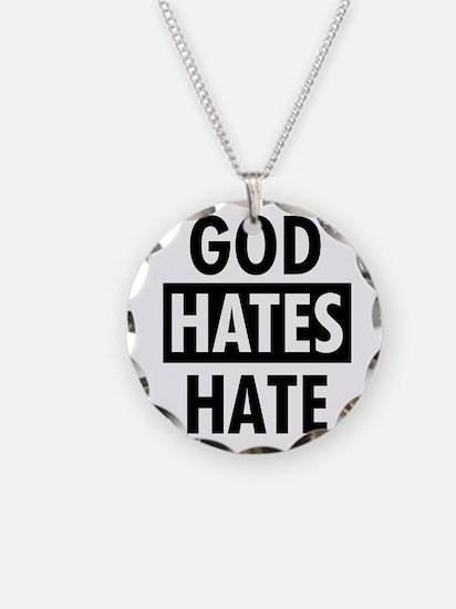God Hates Hate Necklace
