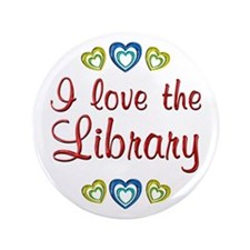 "Love the Library 3.5"" Button"
