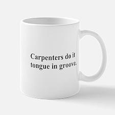 carpenters do it Mug