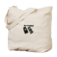 Got Bombs? Tote Bag