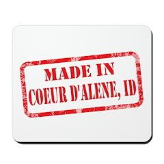 MADE IN COEUR D'ALENE, ID Mousepad