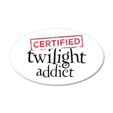 Certified Twilight Addict 38.5 x 24.5 Oval Wall Pe