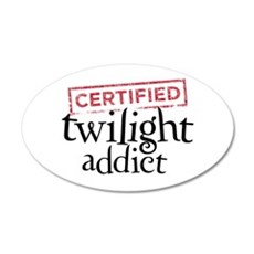 Certified Twilight Addict 22x14 Oval Wall Peel
