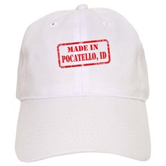 MADE IN POCATELLO, ID Baseball Cap