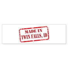 MADE IN TWIN FALLS, ID Bumper Sticker