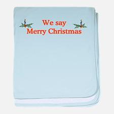 We say Merry Christmas baby blanket