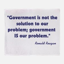 Government is not the solutio Throw Blanket