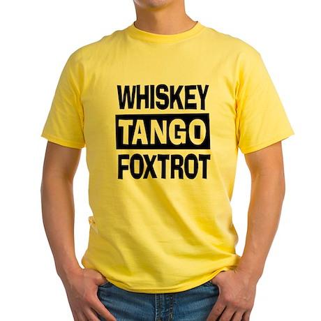 Whiskey Tango Foxtrot (WTF) Yellow T-Shirt