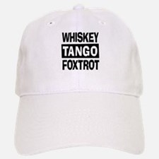 Whiskey Tango Foxtrot (WTF) Baseball Baseball Cap