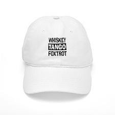 Whiskey Tango Foxtrot (WTF) Baseball Cap