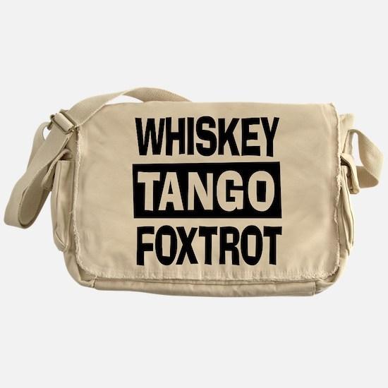 Whiskey Tango Foxtrot (WTF) Messenger Bag