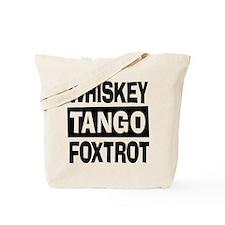 Whiskey Tango Foxtrot (WTF) Tote Bag