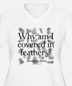 Covered in Feathers T-Shirt