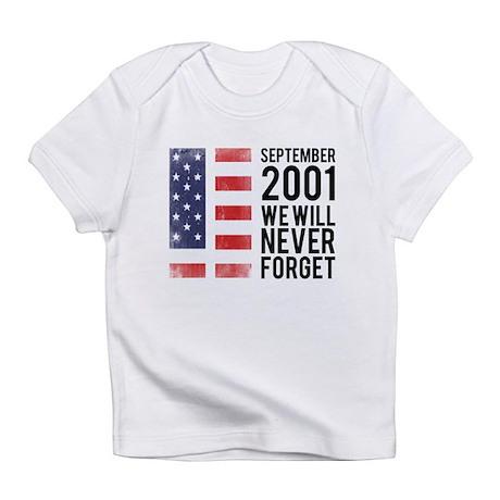 9 11 Remembering Infant T-Shirt