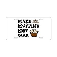 'Make Muffins' Aluminum License Plate
