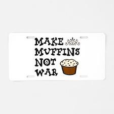 'Make Muffins' Aluminum License Plate