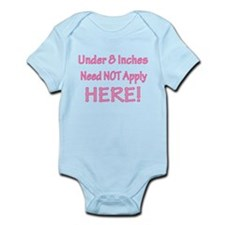Under 8 inches Need Not Apply Infant Bodysuit