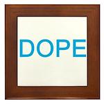 DOPE Framed Tile