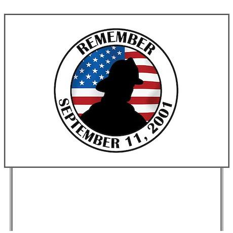Remember 9 11 Yard Sign