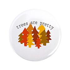 """'Trees Are Pretty' 3.5"""" Button"""