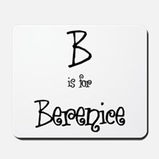 B Is For Berenice Mousepad
