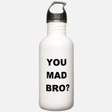 YOU MAD BRO? Water Bottle