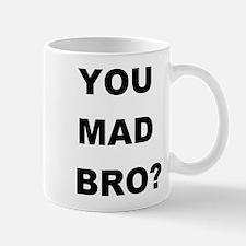 YOU MAD BRO? Mug