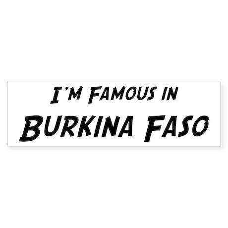 Famous in Burkina Faso Bumper Sticker