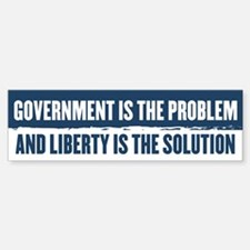 Government Is The Problem Bumper Bumper Sticker