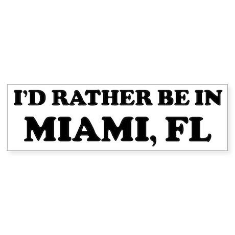 Rather be in Miami Bumper Sticker