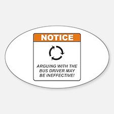 Bus Driver / Argue Sticker (Oval)