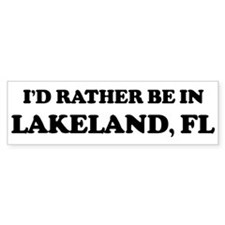 Rather be in Lakeland Bumper Bumper Sticker