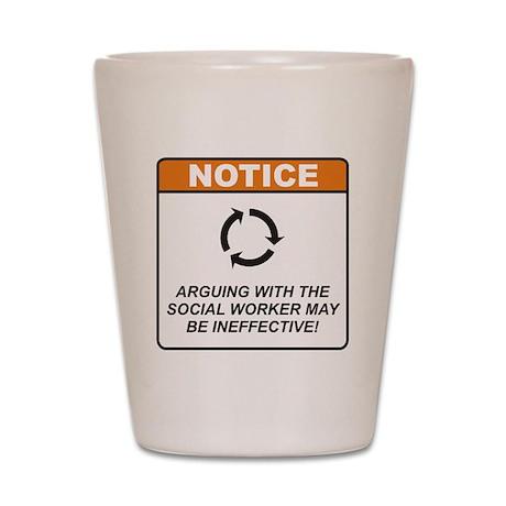Social Worker / Argue Shot Glass